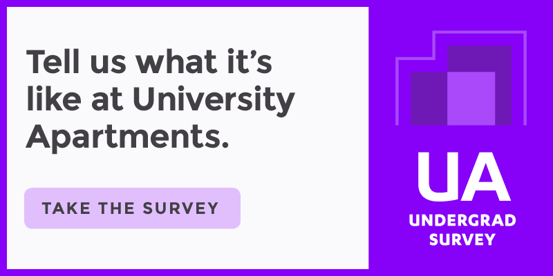 Tell us what you think about University Apartments. Take Our Survey